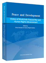 Peace and Development: Victory of World Anti-Fascist War and Human Rights Advancment