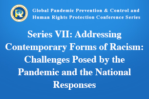 Series VII : Addressing Contemporary Forms of Racism: Challenges Posed by the Pandemic and the National Responses